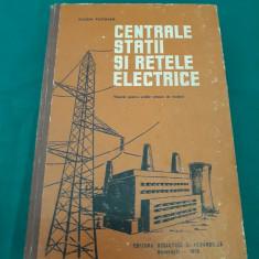 CENTRALE STAȚII ȘI REȚELE ELECTRICE /MANUAL ȘCOLI MAIȘTRII/ E. POTOLEA/ 1968 - Carti Energetica