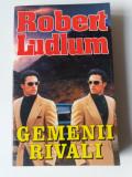 Gemenii Rivali - Robert Ludlum      (posib. expediere 5 lei/gratuit) (4+1)