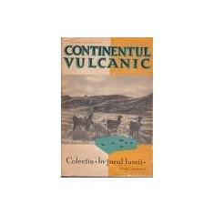 Continentul vulcanic. O calatorie in America de Sud