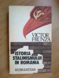 Z2 Victor Frunza - Istoria Stalinismului In Romania, Humanitas