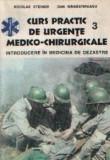 Curs practic de urgente medico-chirurgicale vol. III (Lucrari de medicina) - introducere in medicina de dezastre