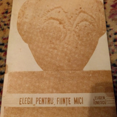 Eugen Ionescu Elegii pentru ființe mici Ionesco - Carte poezie