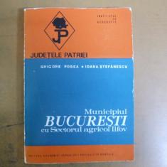 Bucuresti municipiul cu sectorul agricol Ilfov 1984 Judetele patriei - Carte Geografie