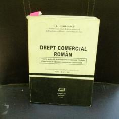 DREPT COMERCIAL ROMAN - I.L. GEORGESCU - Carte Drept comercial