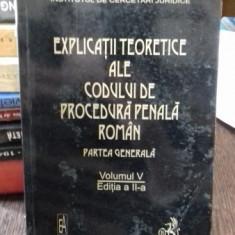 EXPLICATII TEORETICE ALE CODULUI DE PROCEDURA PENALA ROMAN. PARTEA GENERALA - VINTILA DONGOROZ VOLUMUL V - Carte Drept penal