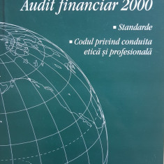AUDIT FINANCIAR 2000. Standarde. Codul privind conduita etica si profesionala - Carte Contabilitate