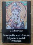 Iconografia artei bizantine si a picturii romanesti - I.D. Stefanescu