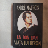 Un Don Juan Viata lui Byron- Andre Maurois