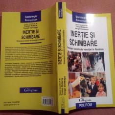 Inertie Si Schimbare. Dimensiuni sociale ale tranzitiei in Romania - T. Rotariu