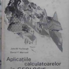 Aplicatiile Calculatoarelor In Geologie - John W. Harbaugh, Daniel F. Merriam, 413268 - Carte Geografie