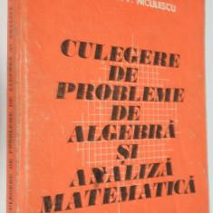 Culegere de probleme de algebra si analiza matematica - 1981 - Culegere Matematica