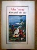Jules Verne - Vulcanul de aur {Col. Jules Verne}