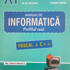 MANUAL DE INFORMATICA CLASA A XI-A Pascal & C++ - Hutanu, Tudor Sorin - Carte Informatica
