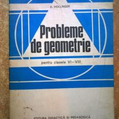 A. Hollinger - Probleme de geometrie pentru clasele VI-VIII - Carte Matematica