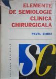 ELEMENTE DE SEMIOLOGIE CLINICA CHIRURGICALA - Pavel Simici