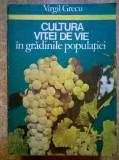 Virgil Grecu - Cultura vitei de vie in gradinile populatiei