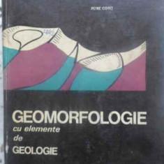 Geomorfologie Cu Elemente De Geologie - Petre Cotet, 413302 - Carte Geografie