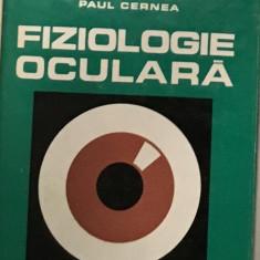 Fiziologie Oculara, de Paul Cernea 1984 - Carte Oftalmologie