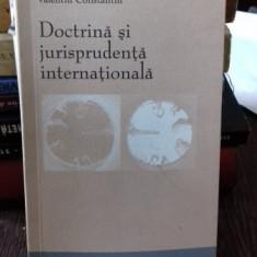 DOCTRINA SI JURISPRUDENTA INTERNATIONALA - VALENTIN CONSTANTIN - Carte Jurisprudenta