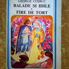 George Cosbuc - Balade si idile * Fire de tort - Carte poezie