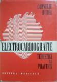 ELECTROCARDIOGRAFIE TEORIE SI PRACTICA - Corneliu Dudea