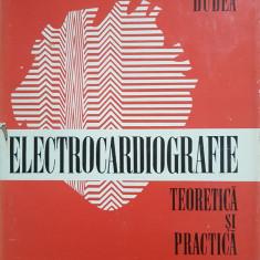 ELECTROCARDIOGRAFIE TEORIE SI PRACTICA - Corneliu Dudea - Carte Cardiologie