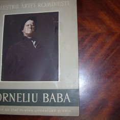 MAESTRII ARTEI ROMANESTI. CORNELIU BABA ( bogat ilustrat ) * - Album Pictura