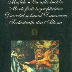 Mustele/Cu usile inchise/Morti fara ingropaciune - Jean-Paul Sartre - Roman