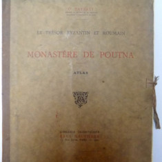 LE TRESOR BYZANTIN ET ROUMAIN DU MONASTERE DE POUTNA- ATLAS DE O. TAFRALI 1925 - Album Muzee