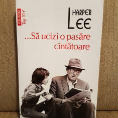 SA UCIZI O PASARE CANTATOARE-HARPER LEE