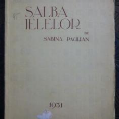 Salba ielelor - Sabina Paulian/ 1931, dedicatia si semnatura autoarei - Carte Editie princeps