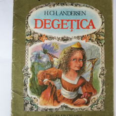 Degetica - H. Ch. Andersen, 1984, Carte Copii, Editura Ion Creanga - Carte Basme