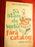 Mircea Santimbreanu - Sa stam de vorba fara catalog -Ed. 1981 ilustr.Iurie Darie