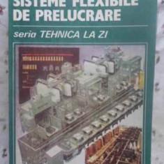 Sisteme Flexibile De Prelucrare - George Niculescu-mizil, 413464 - Carti Constructii