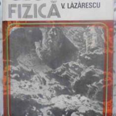 Geologie Fizica - V. Lazarescu, 413377 - Carte Geografie