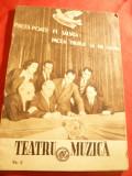 Revista  Teatru si Muzica -Nr. 2 , 44 pag. , cu articole despre Birlic