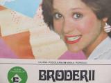 Broderii - Liliana Podoleanu , Mihail Popescu