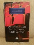 SASE PERSONAJE IN CAUTAREA UNUI AUTOR-LUIGI PIRANDELLO
