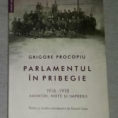 Parlamentul in pribegie: (1916-1918): amintiri, note si impresii/ G. Procopiu - Carte Istorie