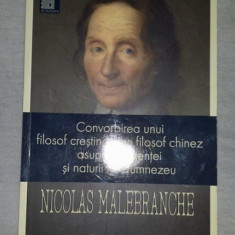 N. Malebranche Convorbirea unui filosof crestin cu unul chinez despre Dumnezeu - Carte Filosofie