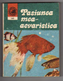 PASIUNEA MEA ACVARISTICA DR. NECULAI BARABAS CERES 1983