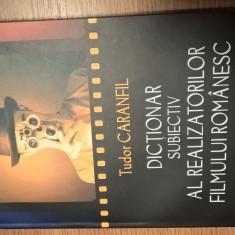 Tudor Caranfil - Dictionar subiectiv al realizatorilor filmului romanesc (2013)