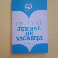 JURNAL DE VACANTA = MIRCEA ELIADE - Roman