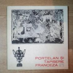 PORTELAN SI TAPISERIE FRANCEZA, SECOLELE XVIII - XX - Carte Istoria artei