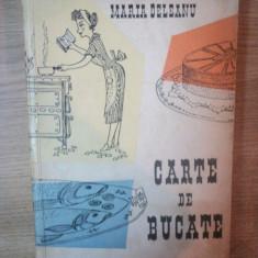 CARTE DE BUCATE de MARIANA DELEANU, Bucuresti 1959 - Carte Retete traditionale romanesti
