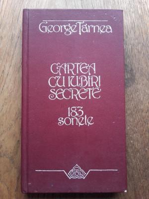 GEORGE TARNEA(dedicatie/ semnatura) CARTEA CU IUBIRI SECRETE, ED.PRINCEPS foto