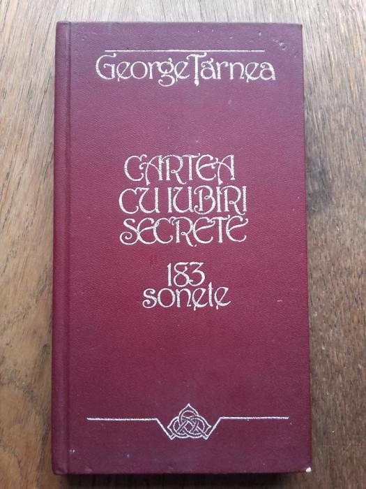 GEORGE TARNEA(dedicatie/ semnatura) CARTEA CU IUBIRI SECRETE, ED.PRINCEPS foto mare