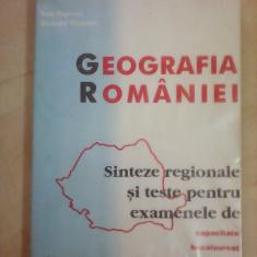 Geografia Romaniei, Sinteze regionale si teste pentru examene - B. NEGOIESCU - Teste admitere liceu