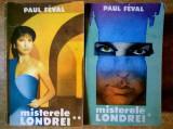 Paul Feval – Misterele Londrei {2 volume}