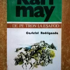 Karl May - De pe tron la esafod Castelul Rodriganda {Opere 1} - Carte de aventura